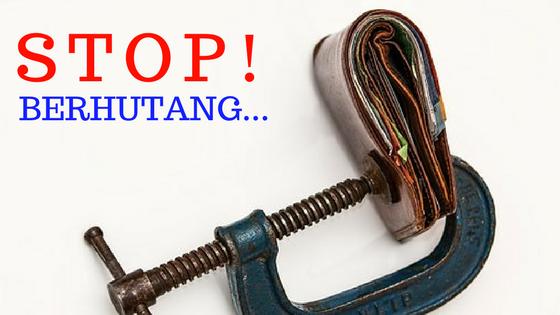 STOP!BERHUTANG...